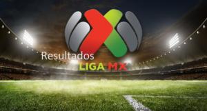resultados Liga MX